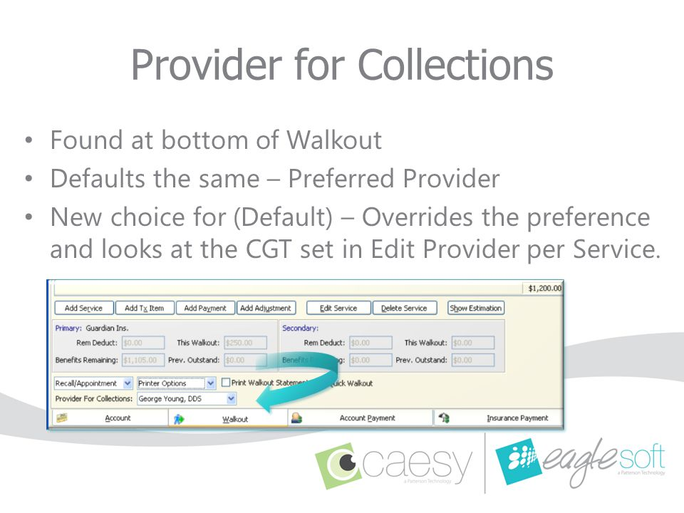 Provider for Collections Found at bottom of Walkout Defaults the same – Preferred Provider New choice for (Default) – Overrides the preference and loo