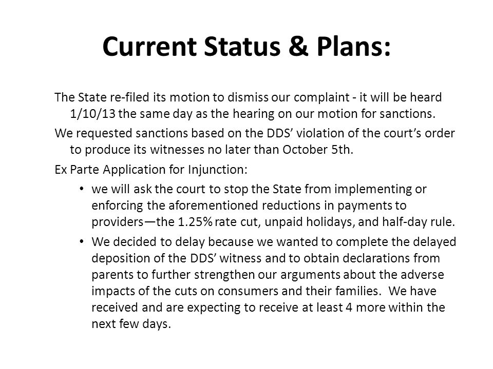 Current Status & Plans: The State re-filed its motion to dismiss our complaint - it will be heard 1/10/13 the same day as the hearing on our motion for sanctions.