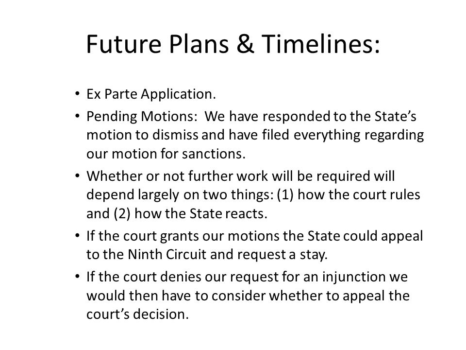 Future Plans & Timelines: Ex Parte Application.