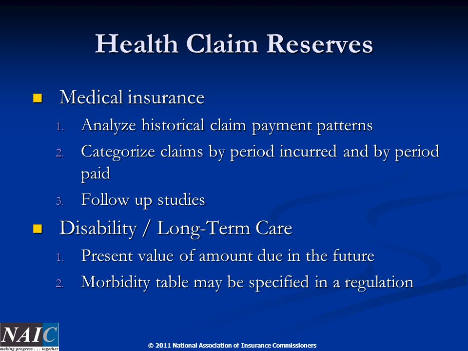 © 2011 National Association of Insurance Commissioners Health Claim Reserves Medical insurance Medical insurance 1.