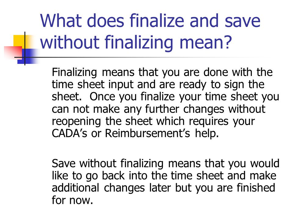 What does finalize and save without finalizing mean.