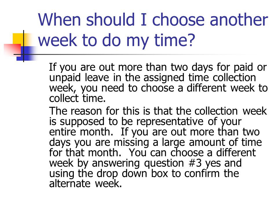 When should I choose another week to do my time.