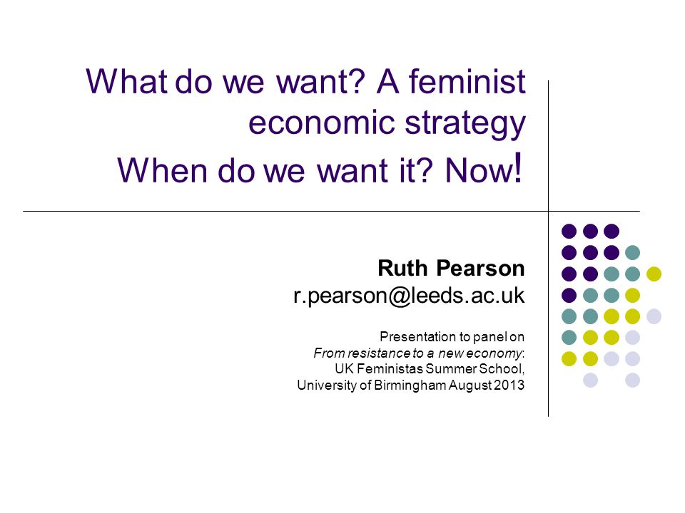 What do we want. A feminist economic strategy When do we want it.