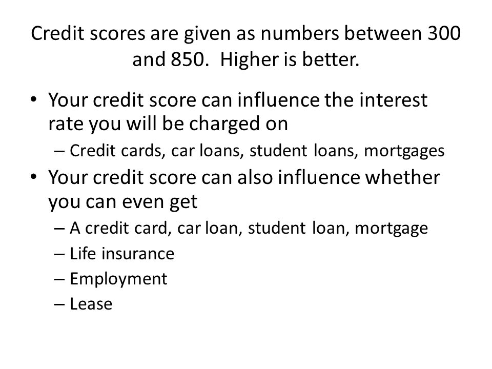 Credit scores are given as numbers between 300 and 850.