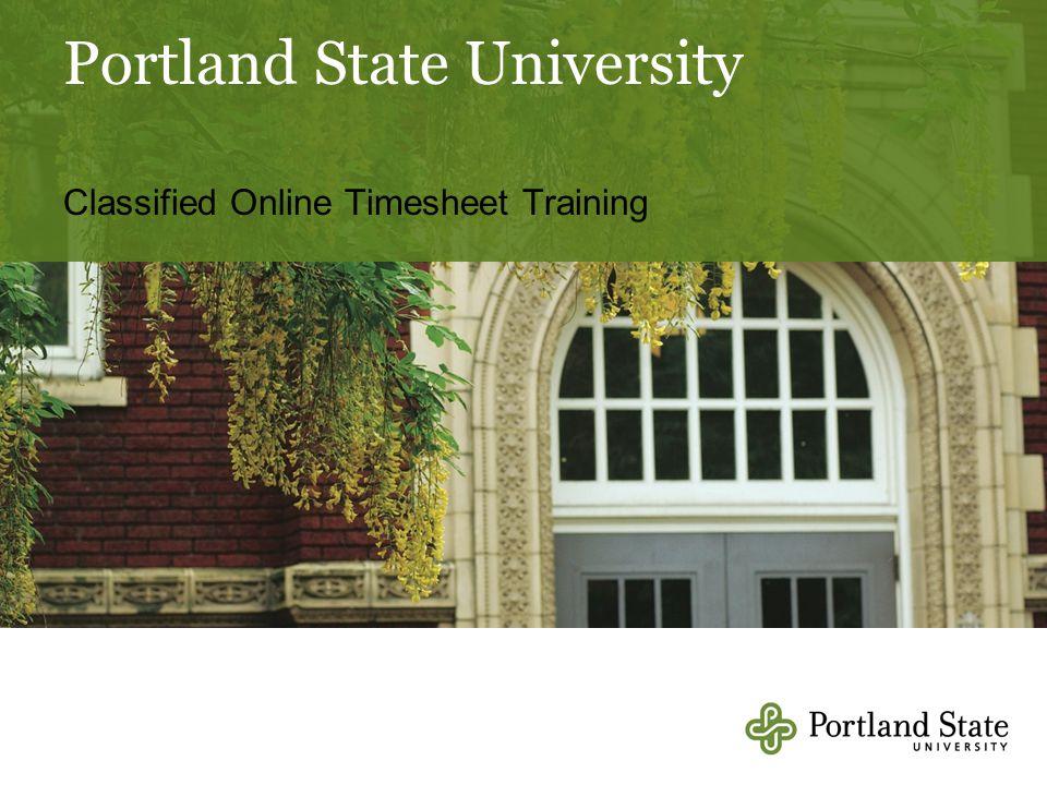 Portland State University Classified Online Timesheet Training