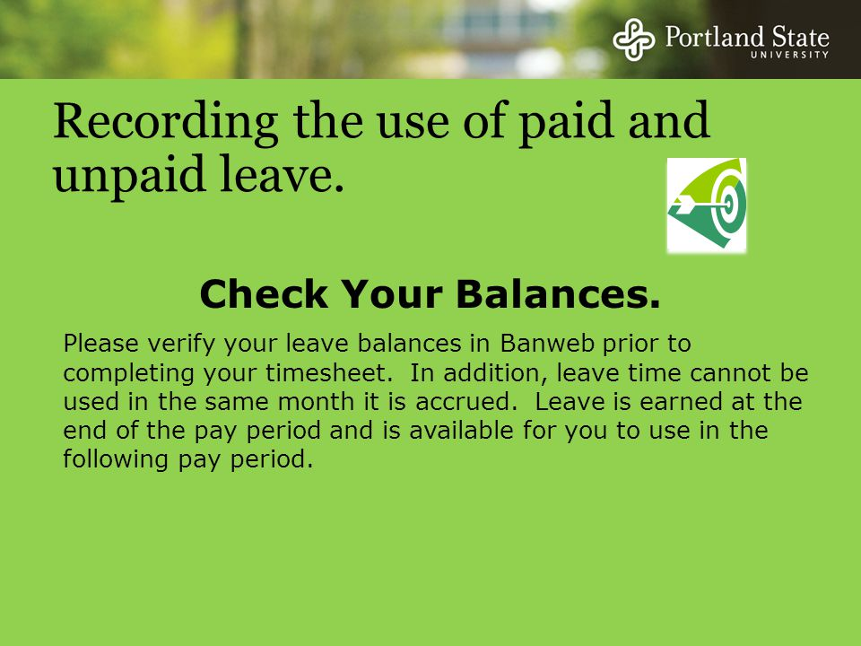 Recording the use of paid and unpaid leave. Check Your Balances.