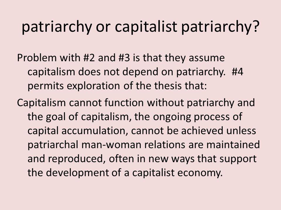 patriarchy or capitalist patriarchy.