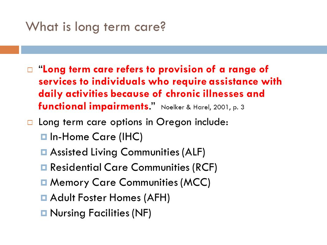 What is long term care.