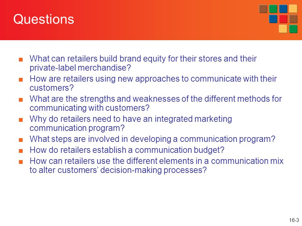 16-3 Questions ■What can retailers build brand equity for their stores and their private-label merchandise.
