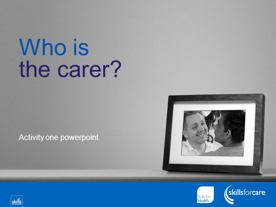 Who is the carer Activity one powerpoint