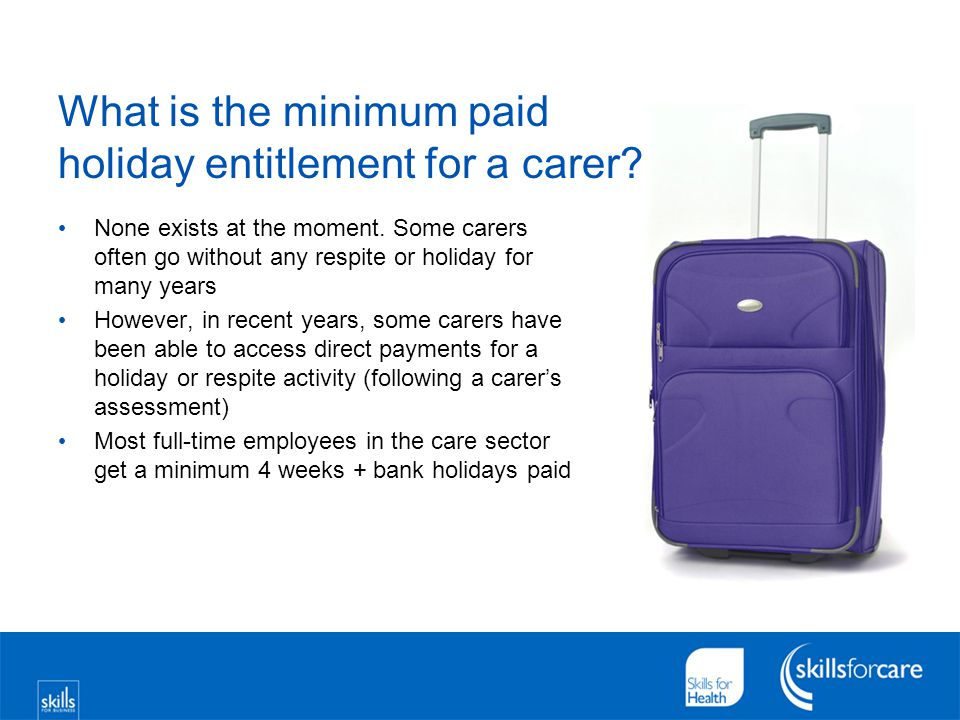 What is the minimum paid holiday entitlement for a carer.