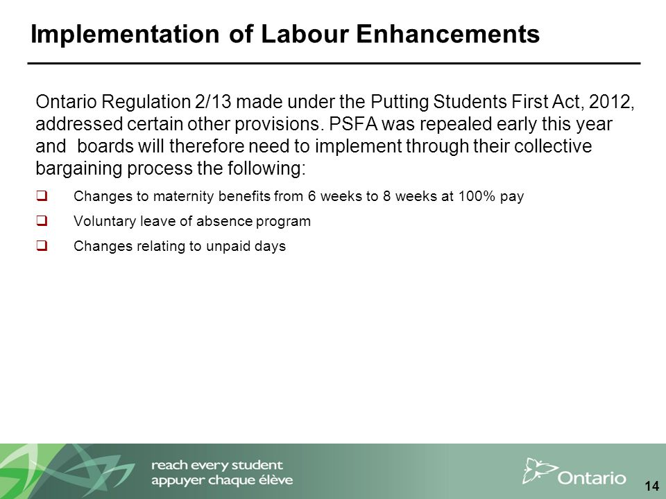 Implementation of Labour Enhancements Ontario Regulation 2/13 made under the Putting Students First Act, 2012, addressed certain other provisions. PSF