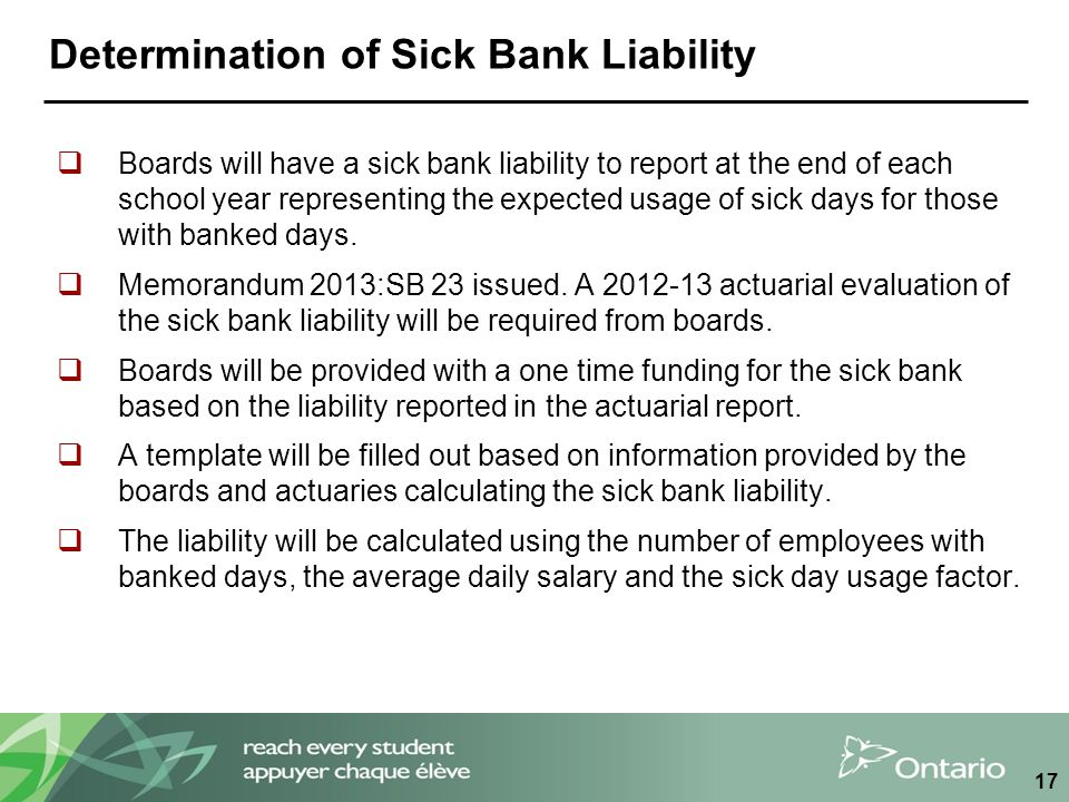 Determination of Sick Bank Liability  Boards will have a sick bank liability to report at the end of each school year representing the expected usage