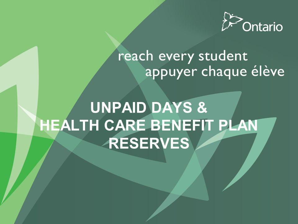 UNPAID DAYS & HEALTH CARE BENEFIT PLAN RESERVES