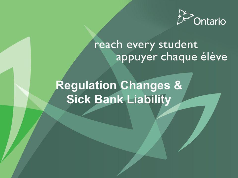 Regulation Changes & Sick Bank Liability