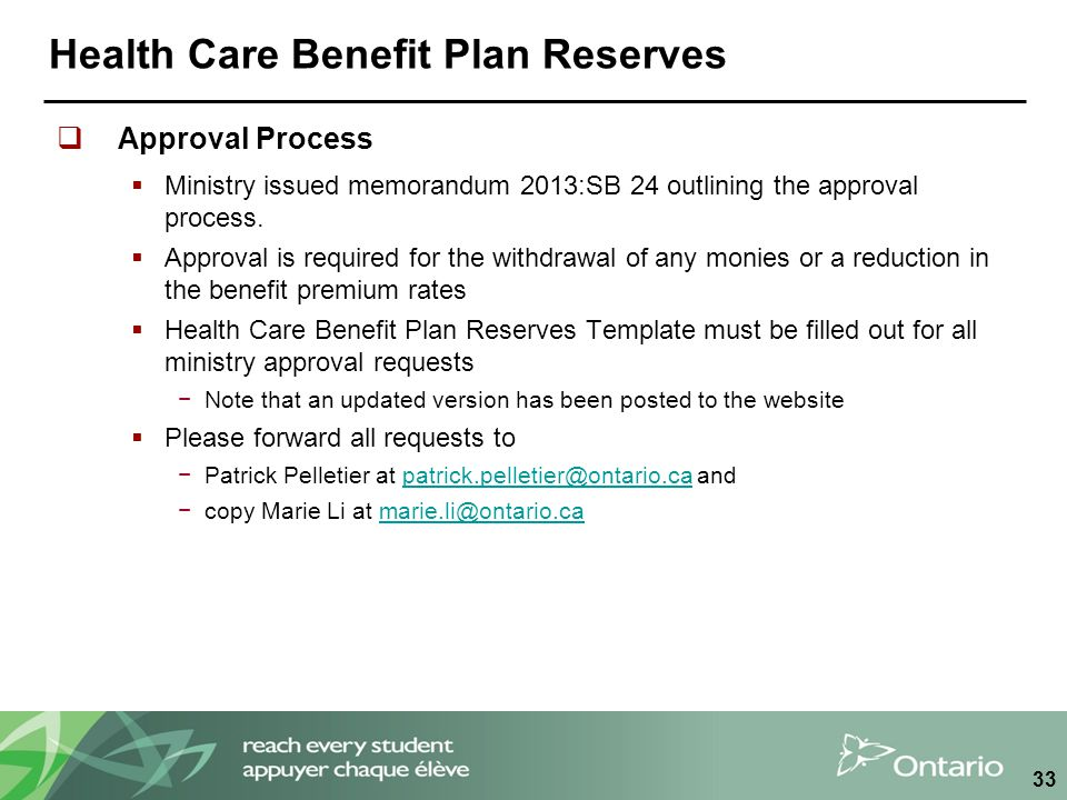 Health Care Benefit Plan Reserves  Approval Process  Ministry issued memorandum 2013:SB 24 outlining the approval process.  Approval is required fo