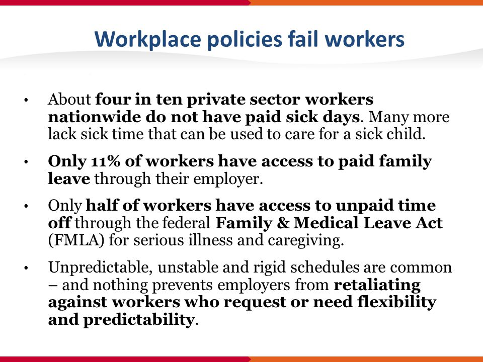 About four in ten private sector workers nationwide do not have paid sick days.