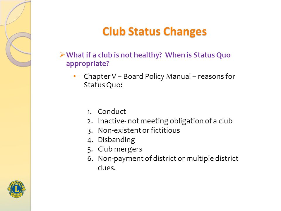 Club Status Changes  What if a club is not healthy.