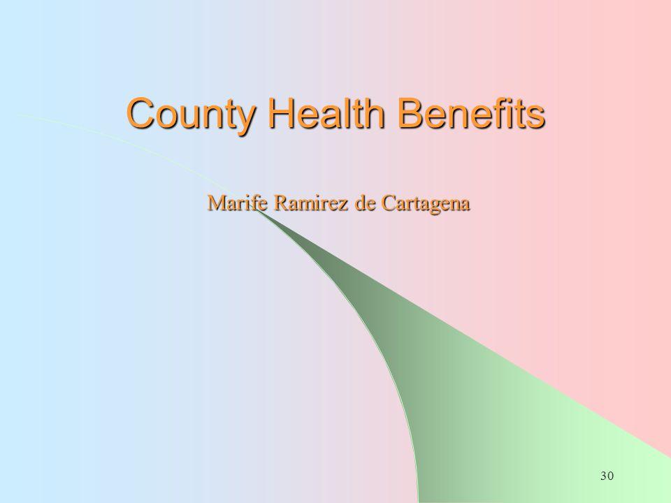 30 County Health Benefits Marife Ramirez de Cartagena