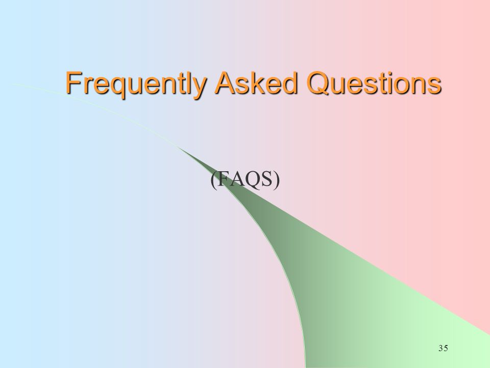 35 Frequently Asked Questions (FAQS)