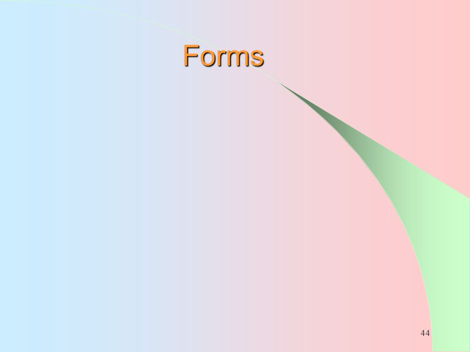 44 Forms