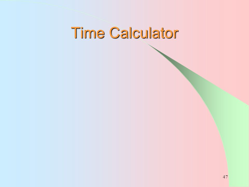 47 Time Calculator