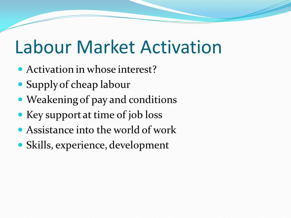 Labour Market Activation Activation in whose interest.