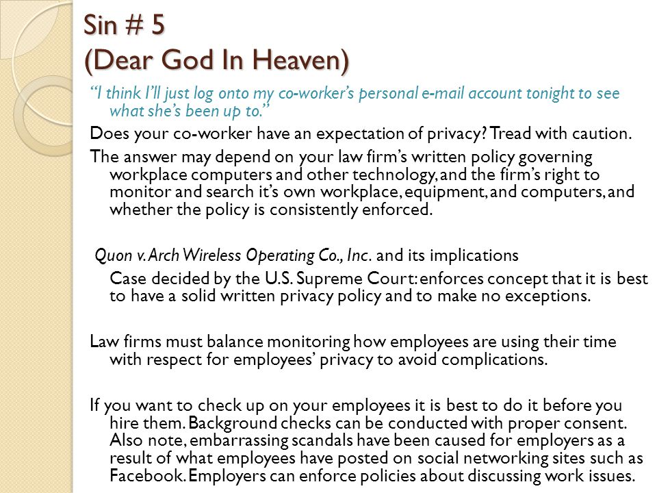 Sin # 5 (Dear God In Heaven) I think I'll just log onto my co-worker's personal e-mail account tonight to see what she's been up to. Does your co-worker have an expectation of privacy.