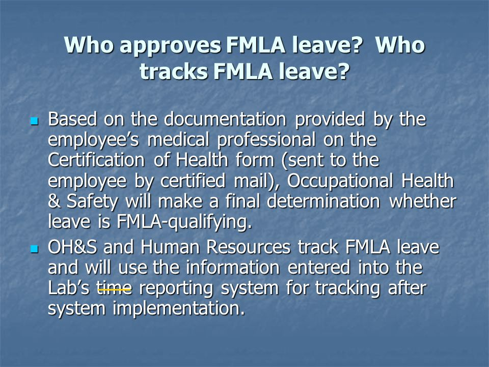 Who approves FMLA leave. Who tracks FMLA leave.