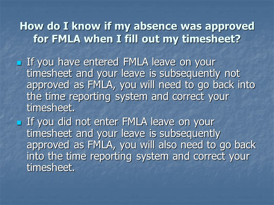 How do I know if my absence was approved for FMLA when I fill out my timesheet.