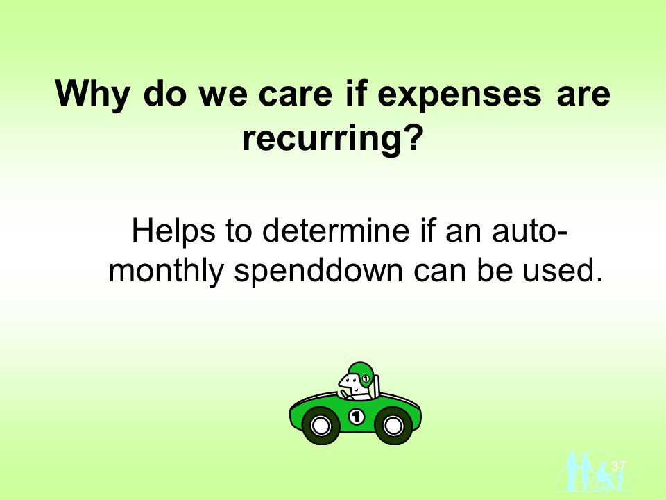 37 Why do we care if expenses are recurring.