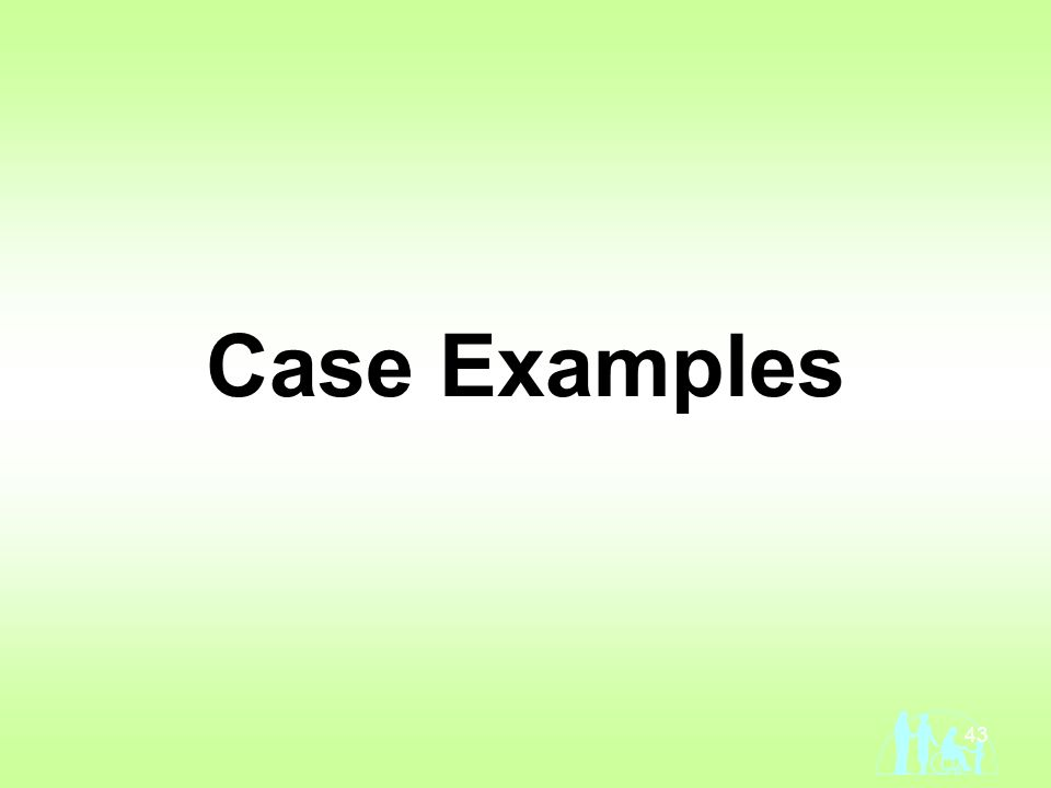 43 Case Examples