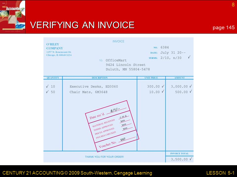 CENTURY 21 ACCOUNTING © 2009 South-Western, Cengage Learning 8 LESSON 5-1 VERIFYING AN INVOICE page 145