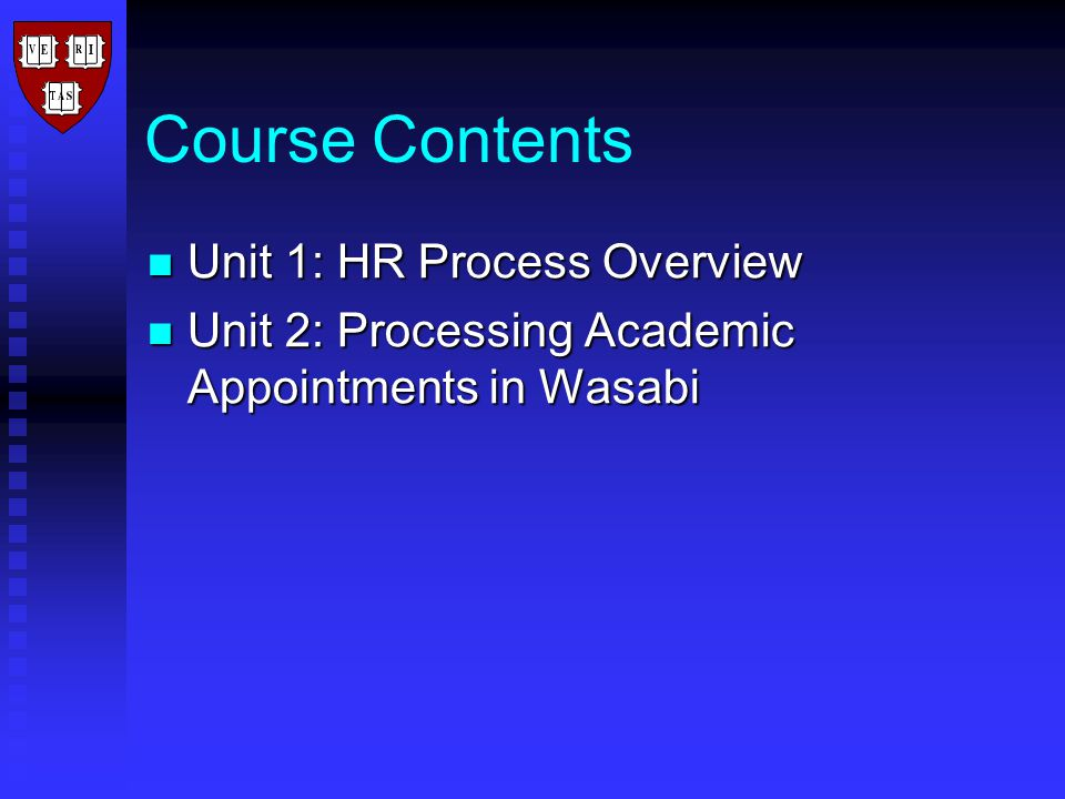 Wasabi Personnel Actions for Academic Appointments Unit 1: HR Process Overview