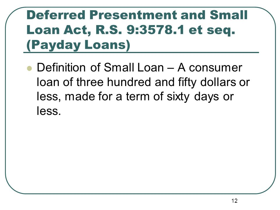 Deferred Presentment and Small Loan Act, R.S. 9:3578.1 et seq.