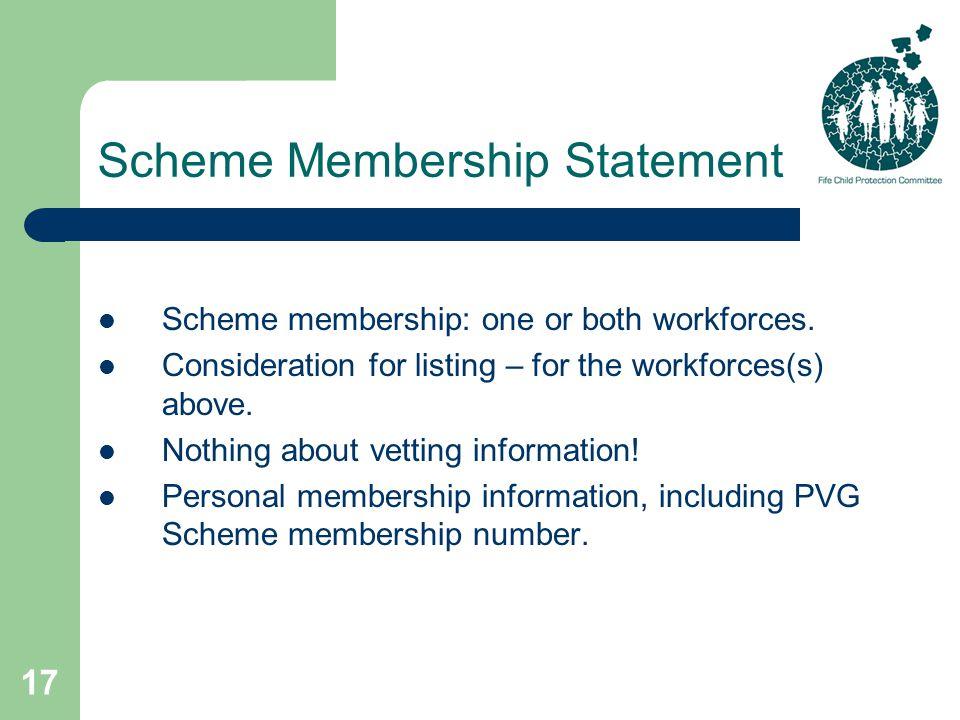 17 Scheme Membership Statement Scheme membership: one or both workforces.