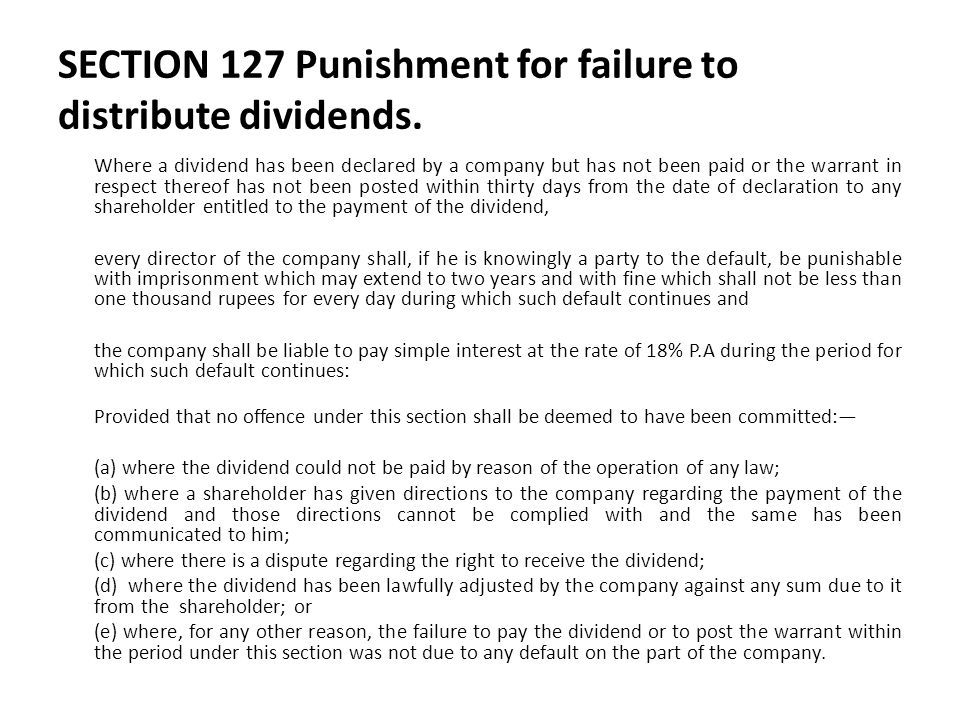 SECTION 127 Punishment for failure to distribute dividends. Where a dividend has been declared by a company but has not been paid or the warrant in re