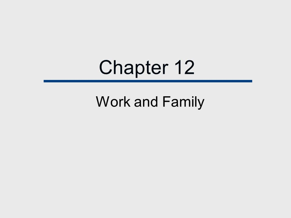 Chapter 12 Work and Family
