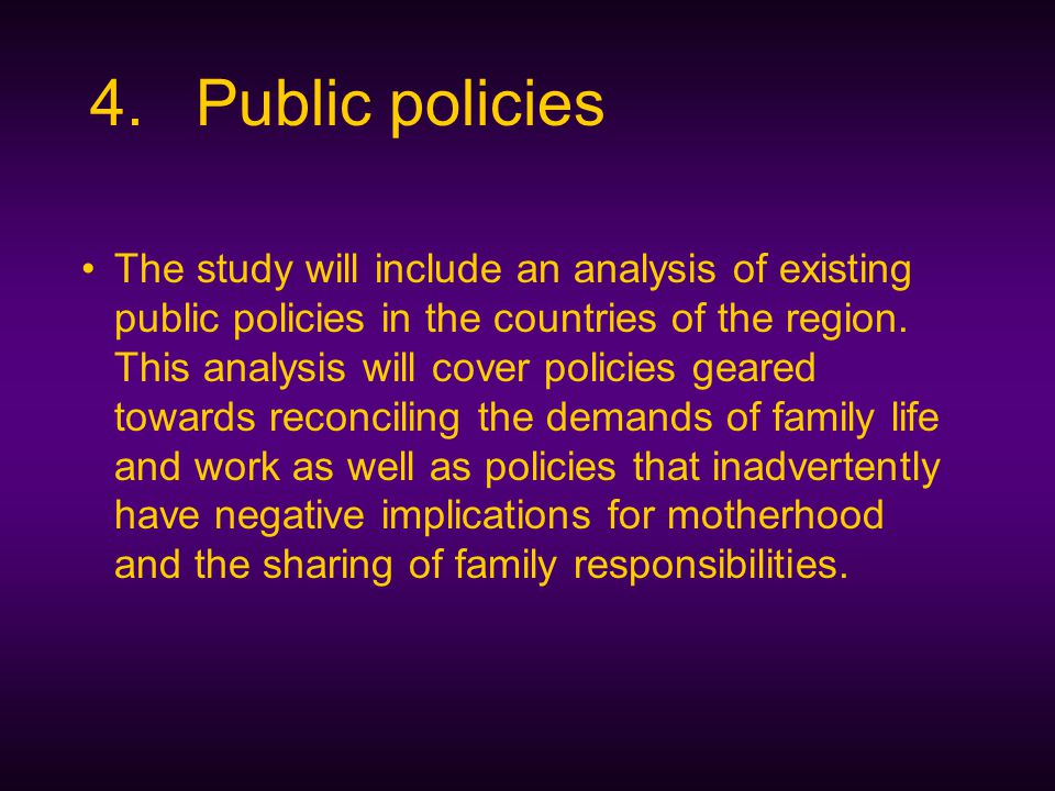 The study will include an analysis of existing public policies in the countries of the region.