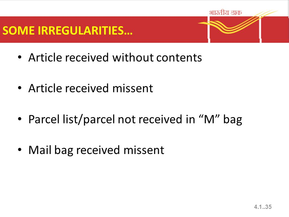 """SOME IRREGULARITIES… Article received without contents Article received missent Parcel list/parcel not received in """"M"""" bag Mail bag received missent 4"""