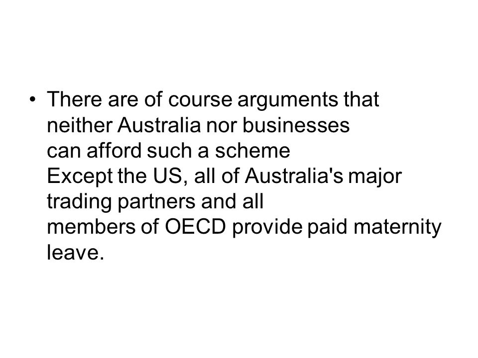 There are of course arguments that neither Australia nor businesses can afford such a scheme Except the US, all of Australia's major trading partners