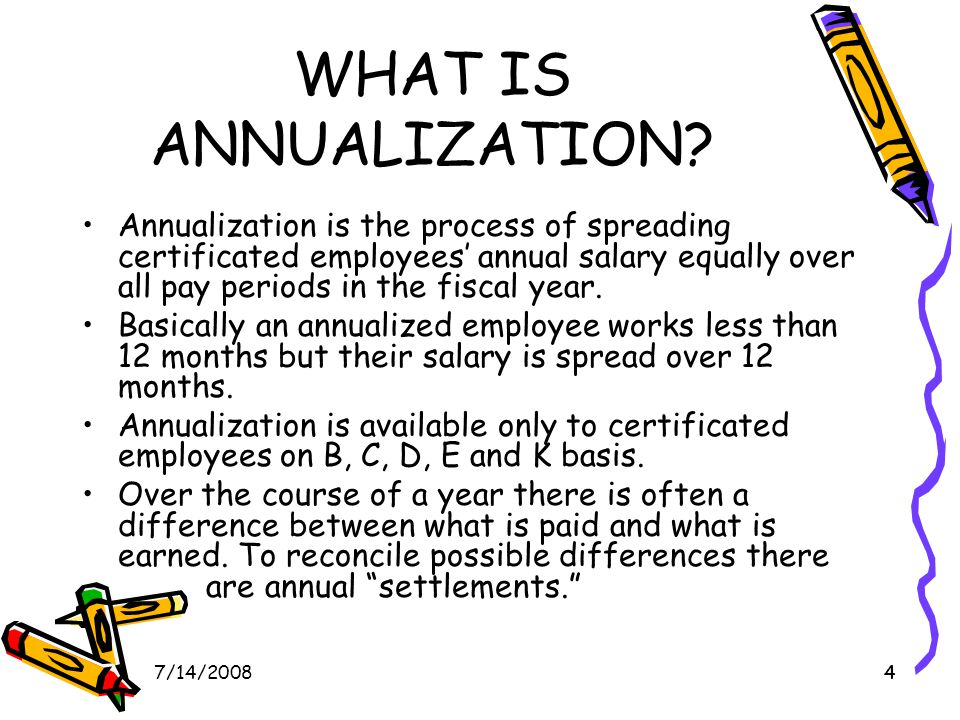 47/14/20084 WHAT IS ANNUALIZATION.