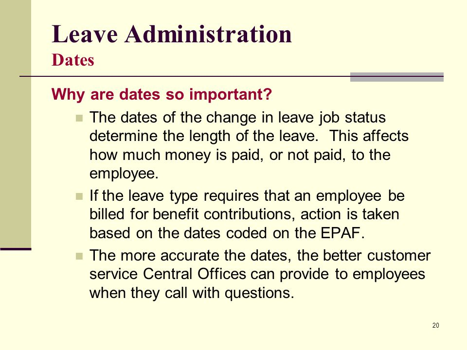 20 Leave Administration Dates Why are dates so important.