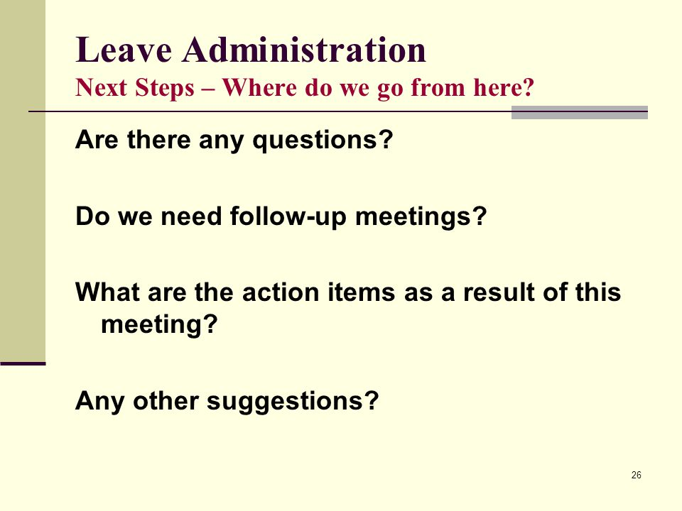 26 Leave Administration Next Steps – Where do we go from here.