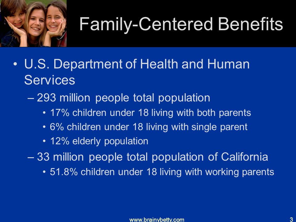 www.brainybetty.com3 Family-Centered Benefits U.S.