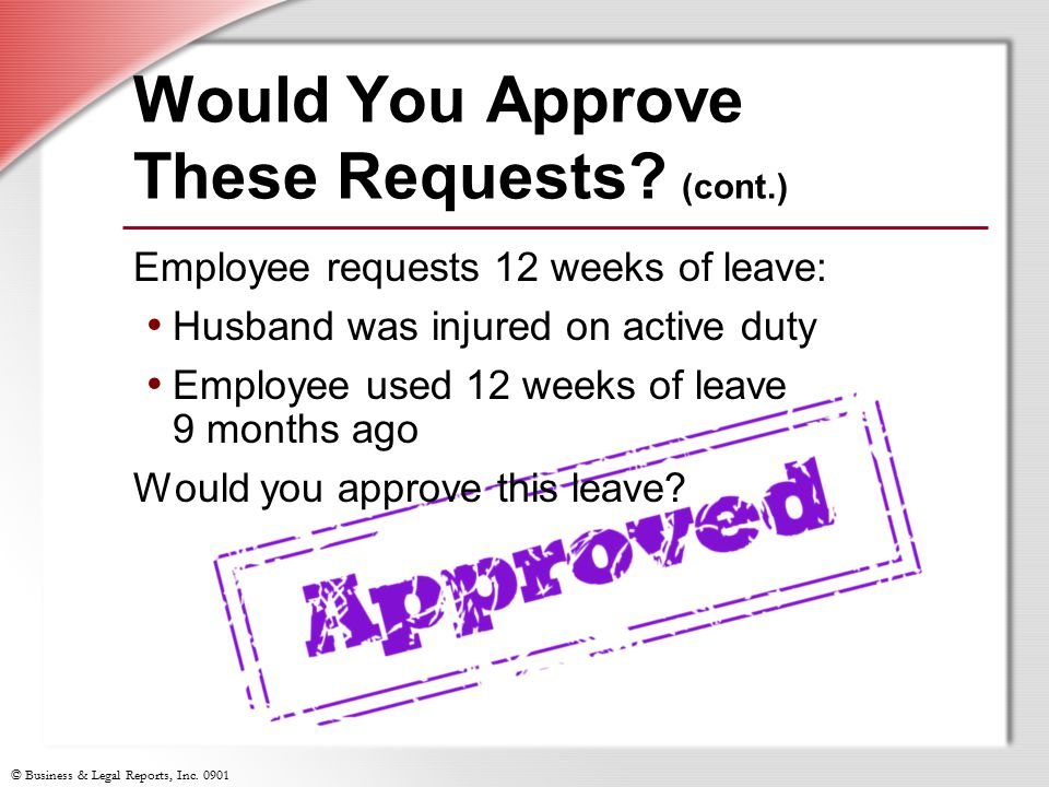 © Business & Legal Reports, Inc. 0901 Would You Approve These Requests.