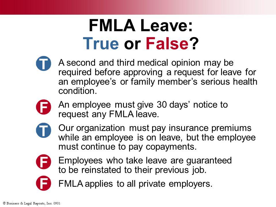 © Business & Legal Reports, Inc. 0901 FMLA Leave: True or False.
