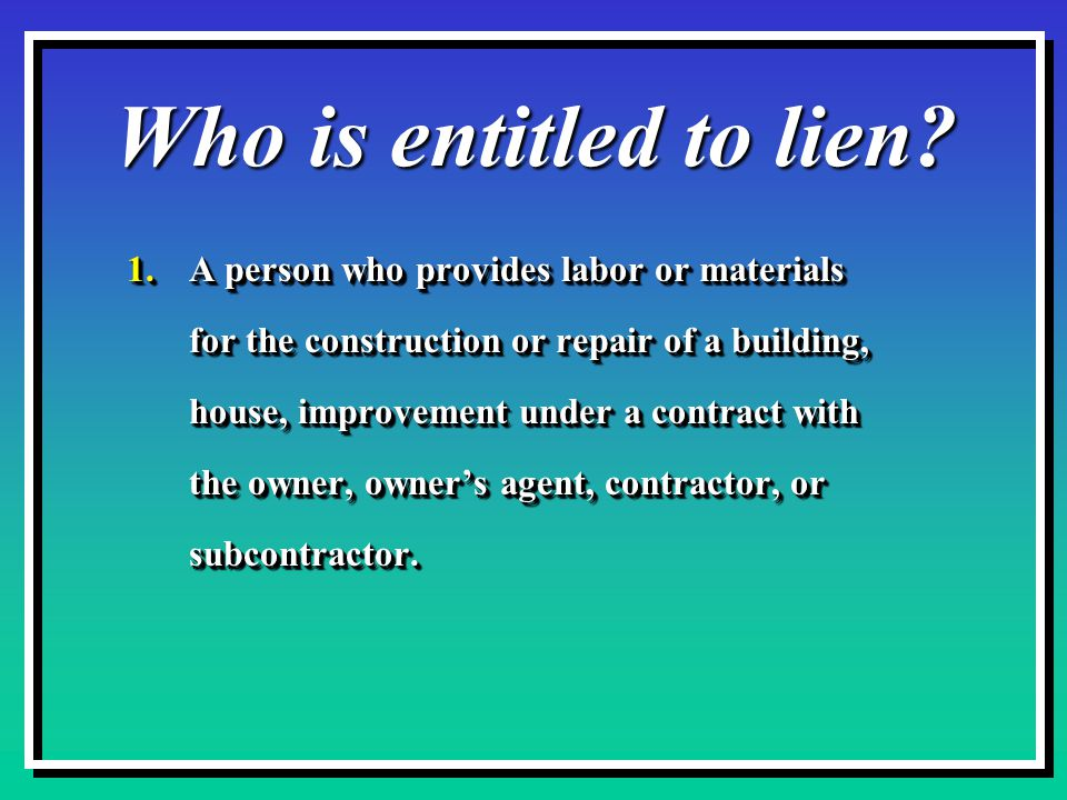 Who is entitled to lien.