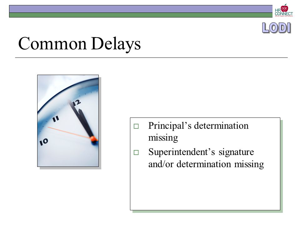 Common Delays  Principal's determination missing  Superintendent's signature and/or determination missing  Principal's determination missing  Supe