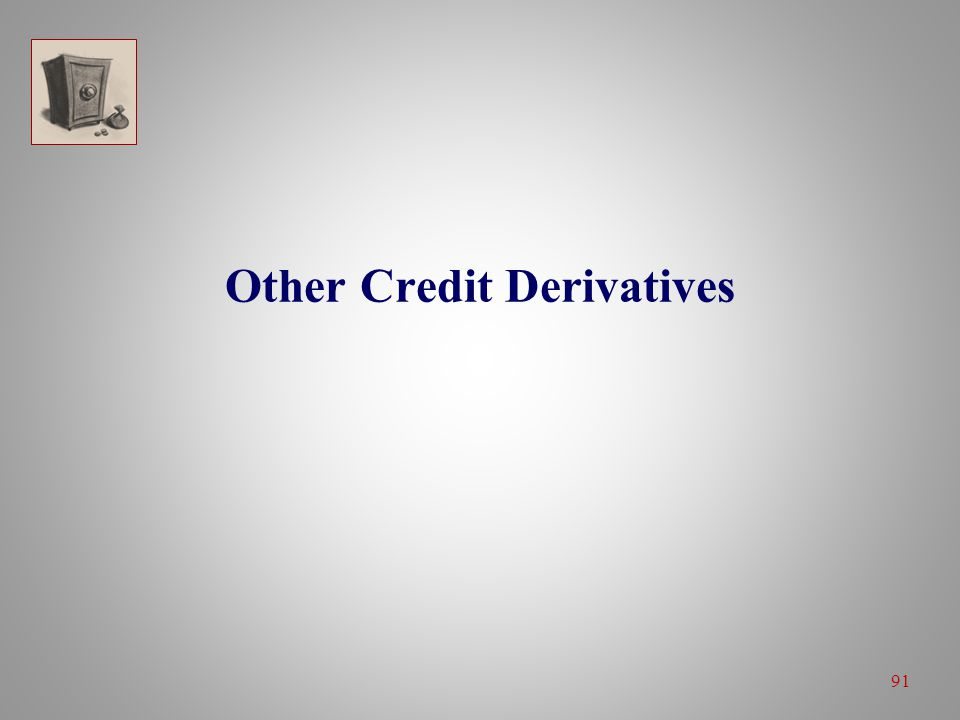 91 Other Credit Derivatives